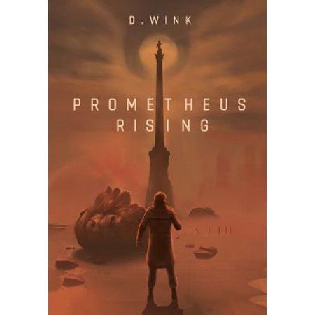 Prometheus Rising : A Dystopian Novel