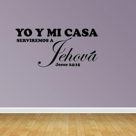 Wall Decal Quote Yo Y Mi Casa Serviremos A Jehova Josue 24:15 Sticker Room Decor JP582 ()
