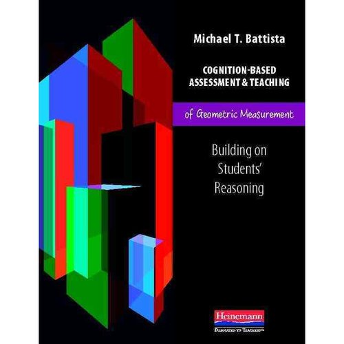 Cognition-Based Assessment & Teaching of Geometric Measurement: Building on Students' Reasoning