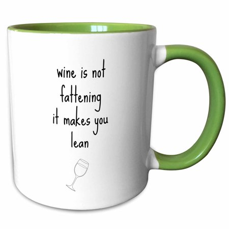 3dRose Wine is not fattening it makes you lean - Two Tone Green Mug, 15-ounce