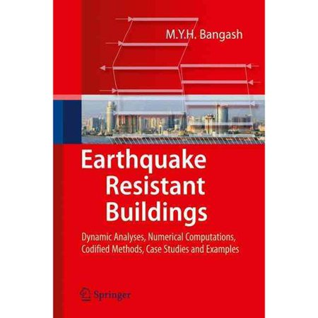 Earthquake Resistant Buildings  Dynamic Analyses  Numerical Computations  Codified Methods  Case Studies And Examples