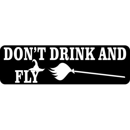 10in x 3in Don't Drink and Fly Bumper Magnet Funny Halloween Vehicle - Funny Halloween Drinks