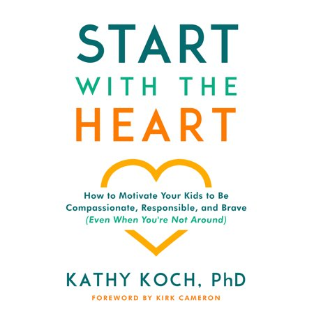When Halloween Start (Start with the Heart : How to Motivate Your Kids to Be Compassionate, Responsible, and Brave (Even  When You're Not)