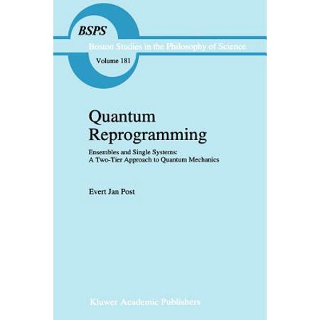 Quantum Reprogramming : Ensembles and Single Systems: A Two-Tier Approach to Quantum Mechanics