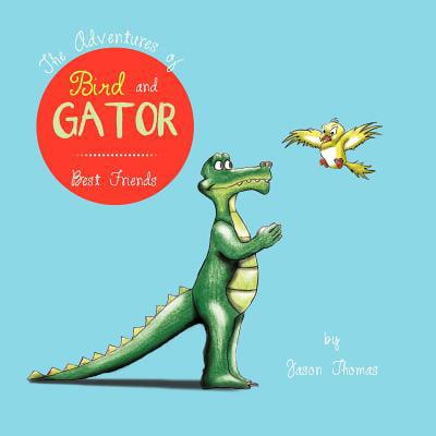 The Adventures of Bird and Gator : Best Friends (Best Friend Jason Chen)