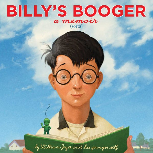 Billy's Booger By William Joyce and Moonbot