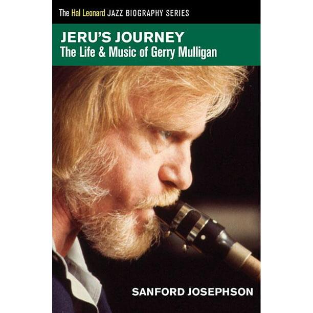 Jeru's Journey : The Life & Music of Gerry Mulligan - Walmart.com -  Walmart.com