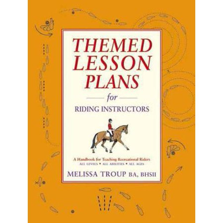 Themed Lesson Plans for Riding Instructors : A Handbook for Teaching Recreational Riders for $<!---->