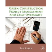 Green Construction Project Management and Cost Oversight - eBook