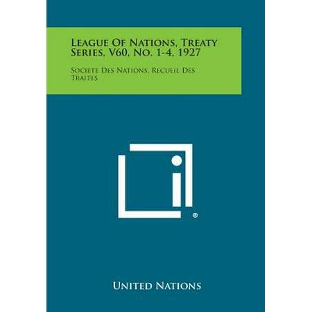 V60 Series (League of Nations, Treaty Series, V60, No. 1-4, 1927 : Societe Des Nations, Recueil Des)