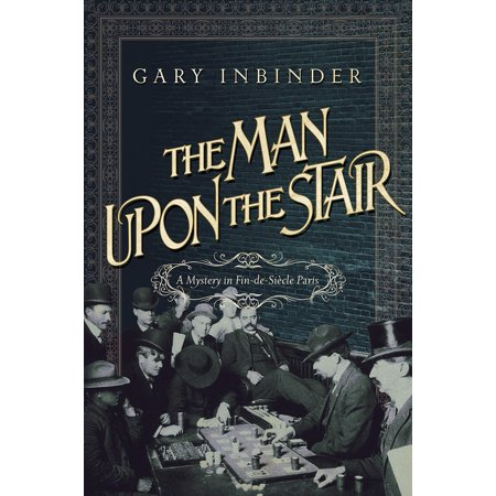 The Man Upon the Stair : A Mystery in Fin de Siecle (Fin De Siecle Collection)