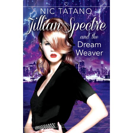 Jillian Spectre and the Dream Weaver (The Adventures of Jillian Spectre, Book 2) - eBook - Dream Weavers