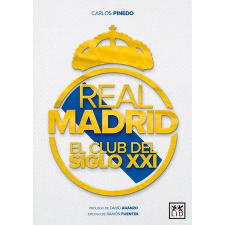 Real Madrid, el club del siglo XXI - eBook (Conjuntos Del Real Madrid)