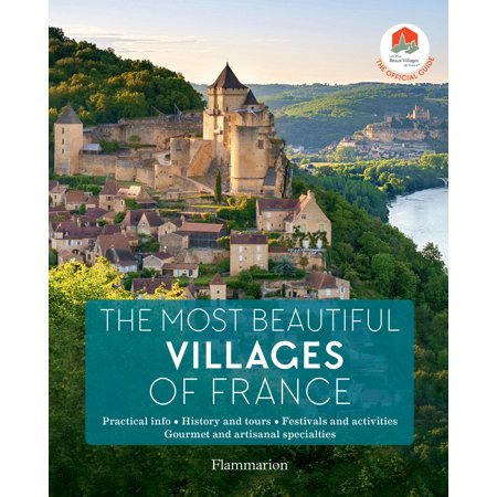 The Most Beautiful Villages of France : The Official Guide (2019 Edition)