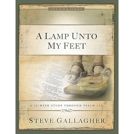 A Lamp Unto My Feet : A 12-Week Study Through Psalm (Lamp Unto My Feet Light Unto My Path)