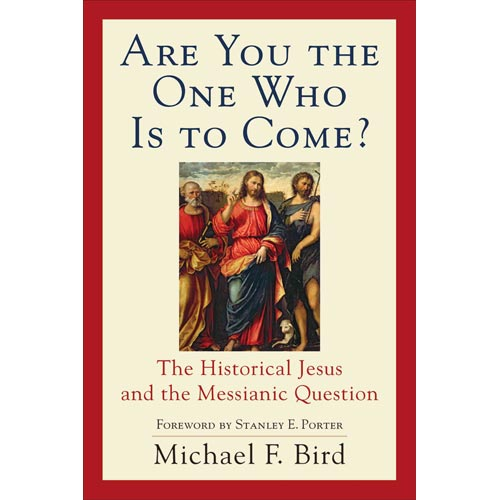 Are You the One Who Is to Come? : The Historical Jesus and the Messianic Question