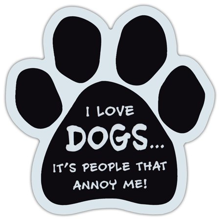 Paw Shaped Car Magnet - Love Dogs, It's People That Annoy Me - Funny - Cars, Trucks, SUVs, Etc.](Paw Me)