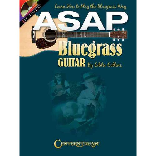 ASAP Bluegrass Guitar: Learn How to Play the Bluegrass Way by
