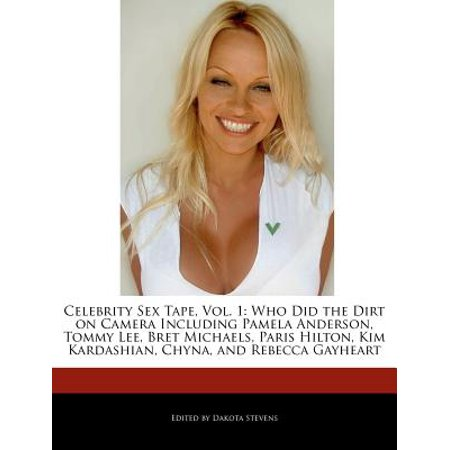 Celebrity Sex Tape, Vol. 1: Who Did the Dirt on Camera Including Pamela Anderson, Tommy Lee, Bret Michaels,... by