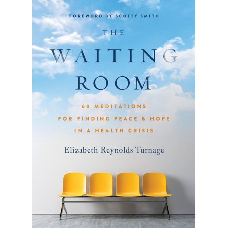 The Waiting Room : 60 Meditations for Finding Peace & Hope in a Health