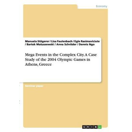 Mega Events In The Complex City A Case Study Of The 2004 Olympic Games In Athens  Greece