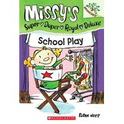 Missy's Super Duper Royal Deluxe: School Play: A Branches Book (Missy's Super Duper Royal Deluxe #3) (Paperback)