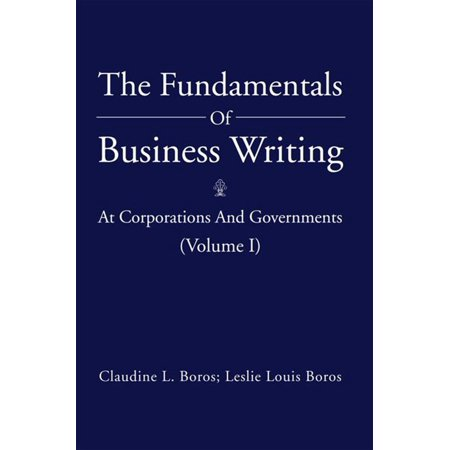 The Fundamentals of Business Writing: - (Writing Fundamentals)