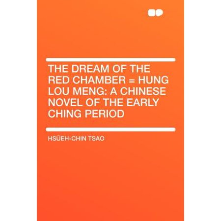 The Dream of the Red Chamber = Hung Lou Meng : A Chinese Novel of the Early Ching (Great Wall Of China Periods Of Construction)