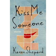 Kiss Me Someone: Stories - eBook