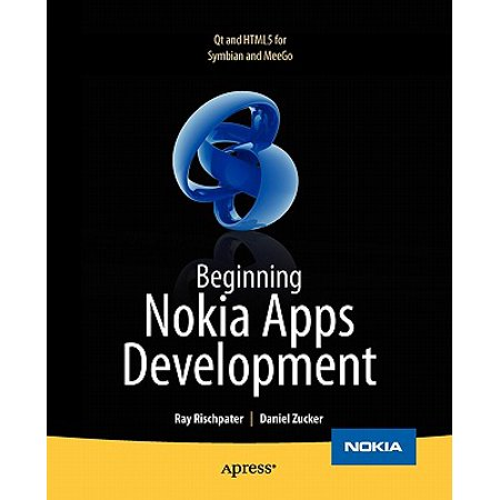 Beginning Nokia Apps Development : Qt and Html5 for Symbian and Meego