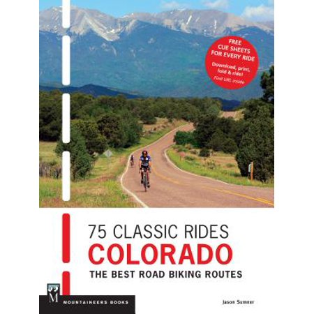75 Classic Rides Colorado : The Best Road Biking (Best Running Routes In Dc)