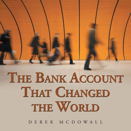 The Bank Account That Changed the World - eBook