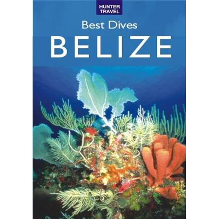 Best Dives of Belize - eBook (Best Diving In Belize)