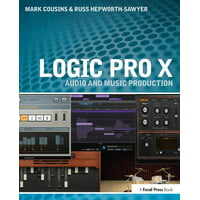 Logic Pro X: Audio and Music Production (Paperback)