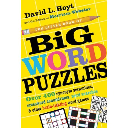 The Little Book Of Big Word Puzzles  Over 400 Synonym Scrambles  Crossword Conundrums  Word Searches   Other Brain Tickling Word Games