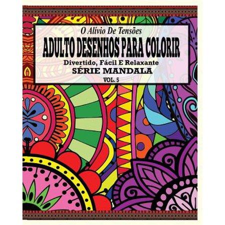 O Alivio de Tensoes Adulto Desenhos Para Colorir Divertido, Facil E Relaxante Serie Mandala ( Vol. 5 - Desenho Para Colorir Halloween