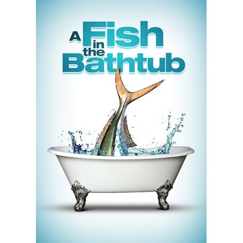 Fish In The Bathtub