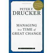 Drucker Library: Managing in a Time of Great Change (Hardcover)