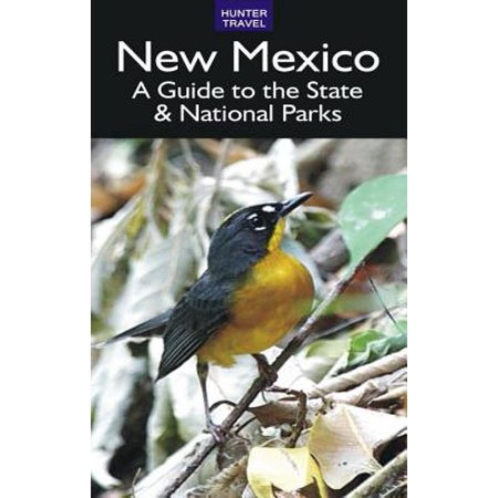 New Mexico: A Guide to the State & National Parks -