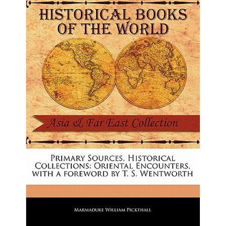 Primary Sources, Historical Collections : Oriental Encounters, with a Foreword by T. S. Wentworth](Oriental T)