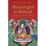Meaningful to Behold : Becoming a Friend of the World