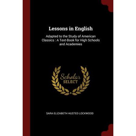 Lessons in English : Adapted to the Study of American Classics: A Text-Book for High Schools and Academies - Halloween High School English Lesson Plans