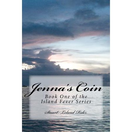 Jenna's Coin : Book One of the Island Fever Series