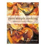 Pure Simple Cooking : Effortless food every day