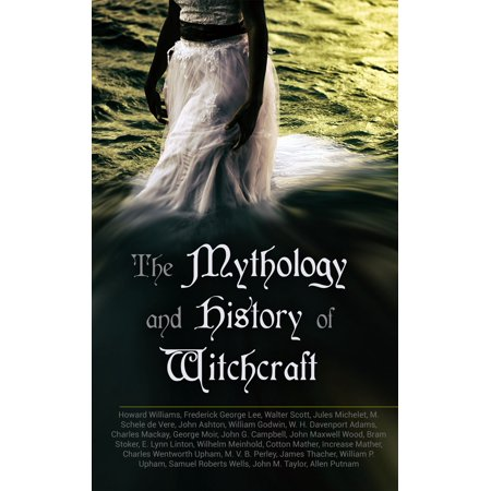 The Mythology and History of Witchcraft - eBook