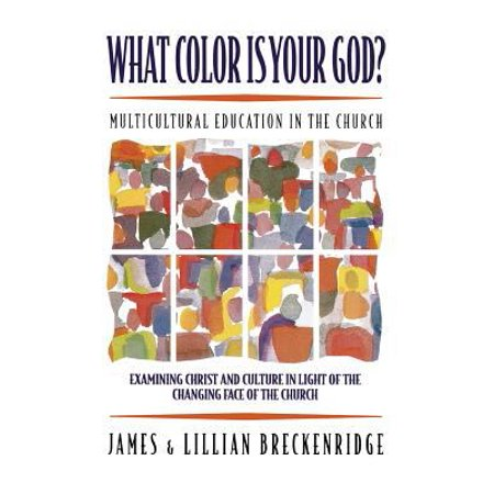 What Color Is Your God   Multi Cultural Education In The Church