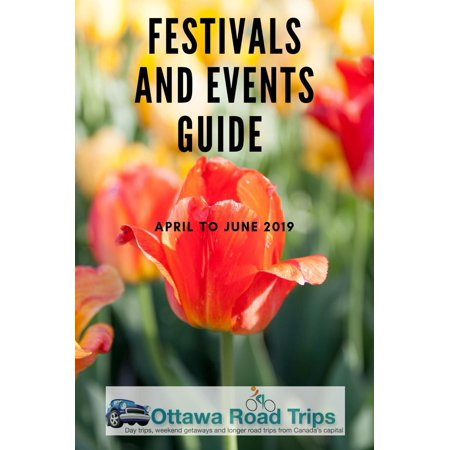 Current Events 2019 Halloween Ideas (Ottawa Road Trips Festivals and Events Guide: April to June 2019 -)