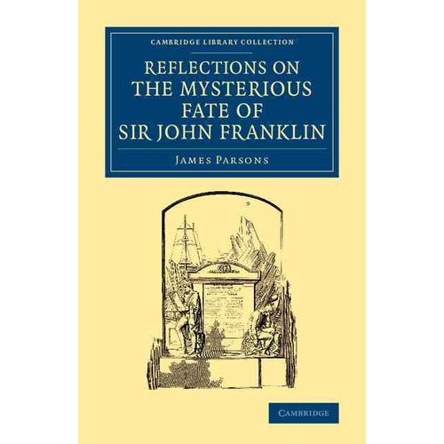 Reflections on the Mysterious Fate of Sir John Franklin