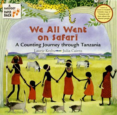 We All Went on Safari : A Counting Journey Through Tanzania