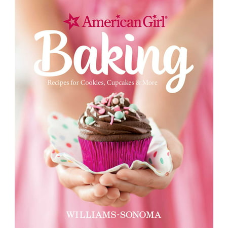 American Girl Baking: Recipes for Cookies, Cupcakes & More (Hardcover) (The Best Halloween Cupcake Recipes)